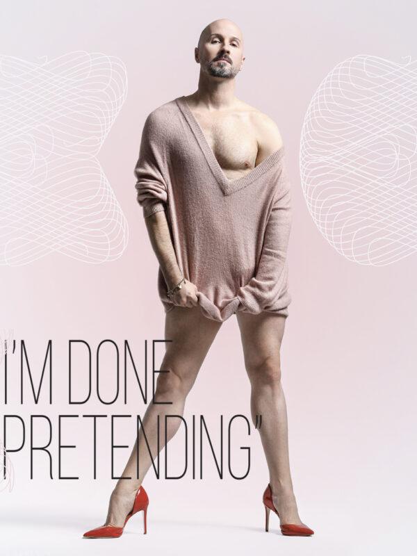 """I'm Done Pretending"""
