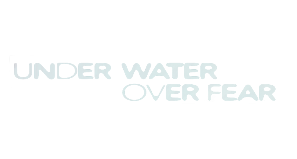 Under Water, Over Fear
