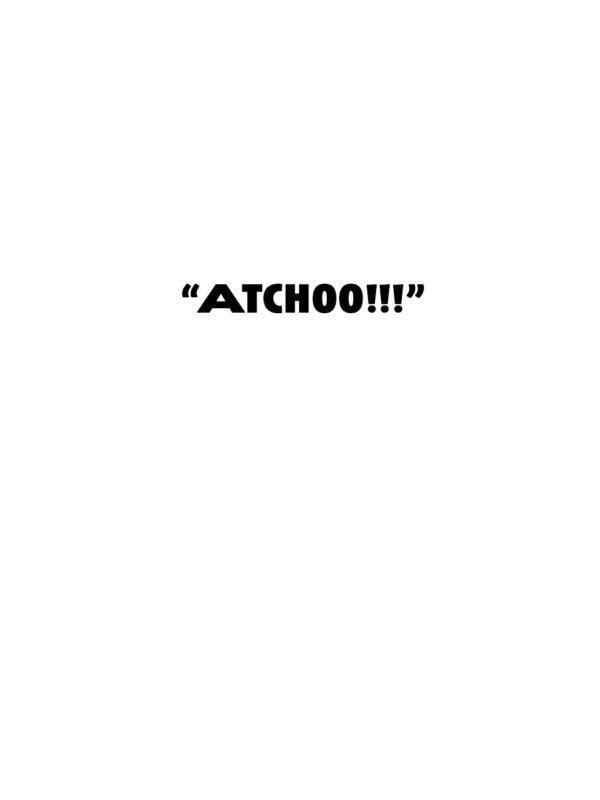 """Atchooo!!!"""