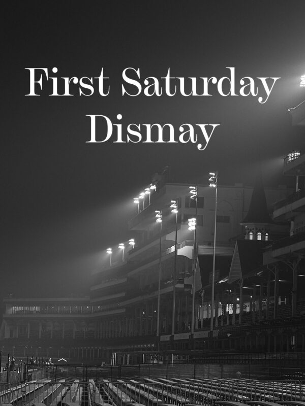 First Saturday Dismay