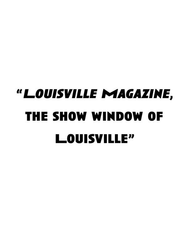 """""""Louisville Magazine, the show window of Louisville"""""""