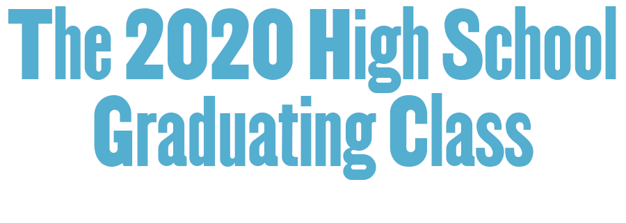 The 2020 High School Graduating Class